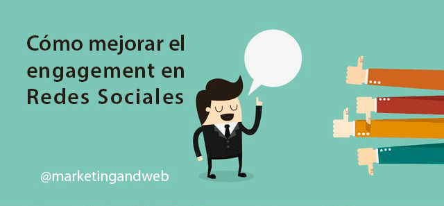 Como mejorar el engagement en social media marketing